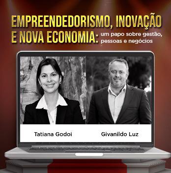 Webinar - Empreendedorismo, Inovação e Nova Economia: um papo sobre gestão, pessoas e negócios