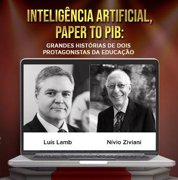 Webinar - Inteligência Artificial, Paper To PIB: Grandes histórias de dois protagonistas da educação