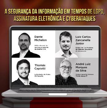 Webinar - A Segurança da Informação em tempos de LGPD, Assinatura Eletrônica e Cyber Ataques